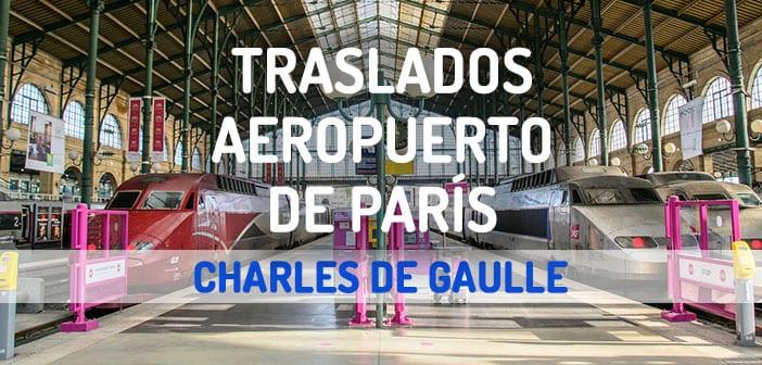 Traslado aeropuerto Charles de Gaulle a Paris centro
